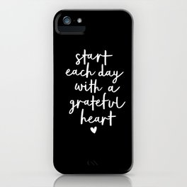 Start Each Day With a Grateful Heart black-white typography poster design modern wall art home decor iPhone Case