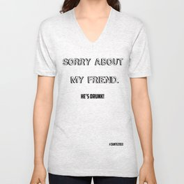 Sorry About My Friends Unisex V-Neck