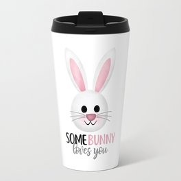 SomeBunny Loves You Travel Mug