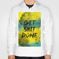 get shit done Hoodies featuring Get Shit Done Refresh by Stoian Hitrov - Sto