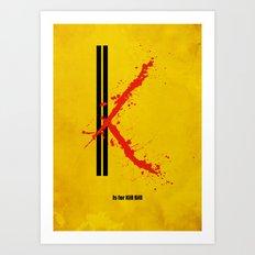K is for Kill Bill Art Print