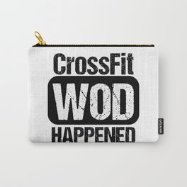 Cross Fit WOD Happened Carry-All Pouch