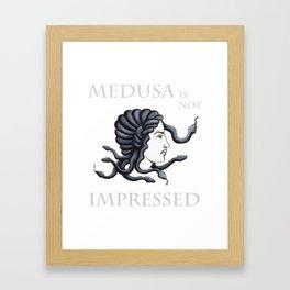 Medusa - Not Impressed Framed Art Print