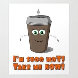 Hot coffee to go! Art Print