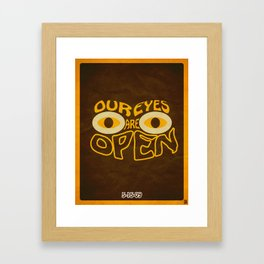 Our Eyes Are Open Framed Art Print