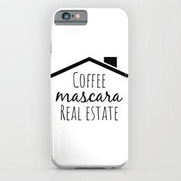 Coffee Mascara Real Estate iPhone Case