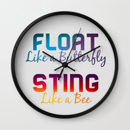 FLOAT like a butterfly STING like a bee Wall Clock