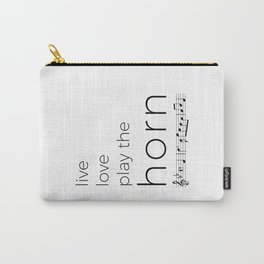 Live, love, play the horn (in f) Carry-All Pouch