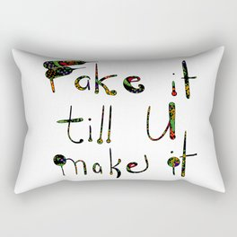 Fake it till you make it Rectangular Pillow