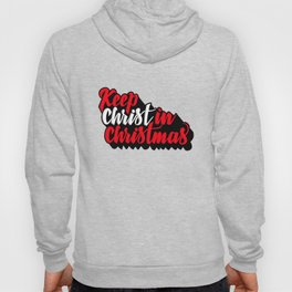 Keep Christ in Christmas Hoody