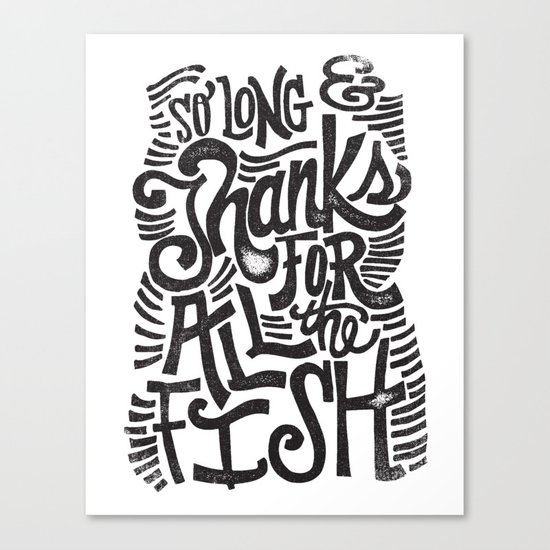 SO LONG & THANKS FOR ALL THE FISH Canvas Print
