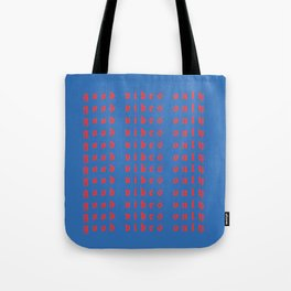 good vibes only XVI Tote Bag