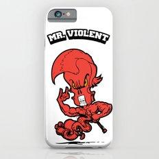 Mr. Violent (Cinnabar) Slim Case iPhone 6s