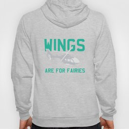 Wings Are For Fairies - Funny Pilot Hoody