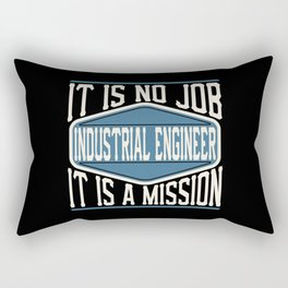 Industrial Engineer  - It Is No Job, It Is A Mission Rectangular Pillow