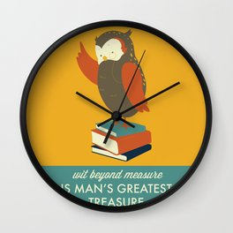 Wit Beyond Measure is Man's Greatest Treasure Wall Clock