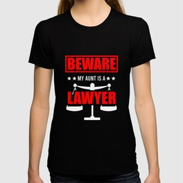 Law Student School Beware My Aunt is a Lawyer Gift T-shirt