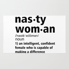 Nasty Woman definition Rug