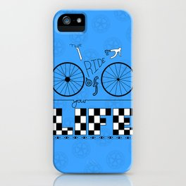 Ride of Your Life iPhone Case