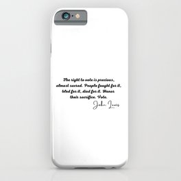 John Lewis rep, The right to vote is precious, almost sacred. People fought for it, bled for it, died for it. Honor their sacrifice. Vote. iPhone Case