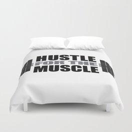 Hustle For The Muscle Duvet Cover