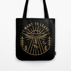 I Want to Leave Tote Bag