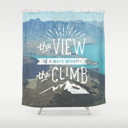 WORTH THE CLIMB Shower Curtain