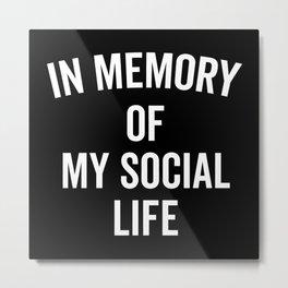 Memory Social Life Funny Quote Metal Print