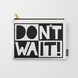 DON'T WAIT / DO IT! Handlettered quote typography Carry-All Pouch