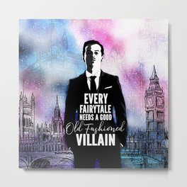 Every Fairytale Needs A Villain Metal Print