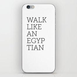 Walk Like an Egyptian iPhone Skin