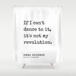 1   Emma Goldman Quotes   200607   The Great Feminist Shower Curtain