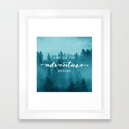 And So The Adventure Begins - Turquoise Forest Framed Art Print