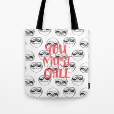 You must chill Tote Bag