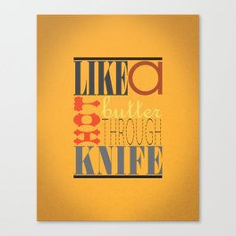 Hot Knife Canvas Print