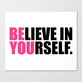 Be You Motivational Quote Canvas Print
