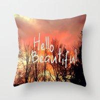 hello beautiful Throw Pillows featuring Hello Beautiful  by Rachel Burbee
