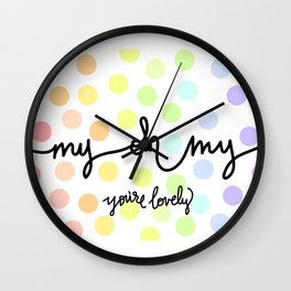 You though, oh my... Wall Clock