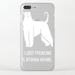 Afghan-Hound-tshirt,-just-freaking-love-my-Afghan-Hound. Clear iPhone Case
