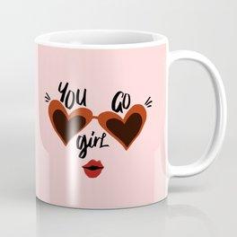 You Go Girl! Coffee Mug