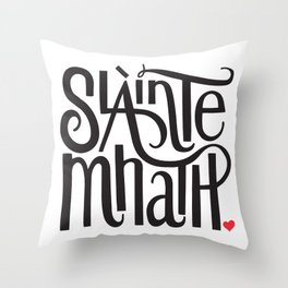 Slainte Mhath Gaelic toast Throw Pillow