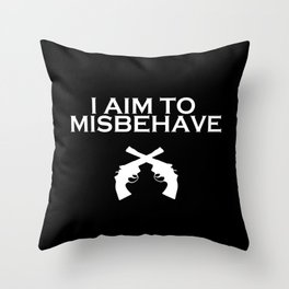 Aim to Misbehave V2 Throw Pillow