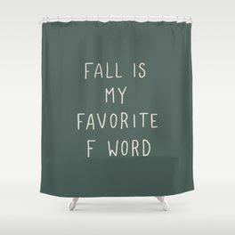 Favorite F Word Shower Curtain