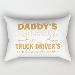 I'm a Truck Driver's Daughter Rectangular Pillow