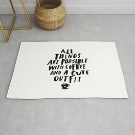 All Things Are Possible With Coffee and a Cute Outfit black-white typography home wall office decor Rug
