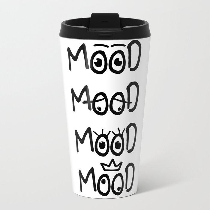 All of my moods Metal Travel Mug