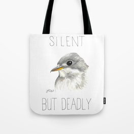 Silent But Deadly (Empidonax Flycatcher) Tote Bag
