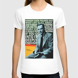 Richard Feynman Quote 1 T-shirt