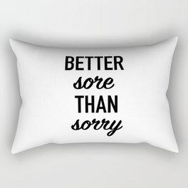 Better Sore Than Sorry Rectangular Pillow