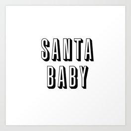 Santa Baby Art Print